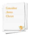 Consider Jesus Christ