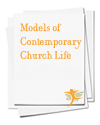 Models of Contemporary Church Life