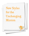 New Styles for the Unchanging Mission