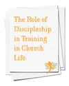 Discipleship Training in Church Life